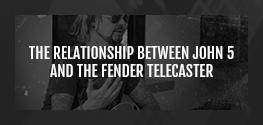John 5 and the Fender Telecaster